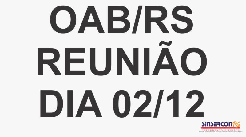 OAB/RS – REUNIÃO DIA 02/12